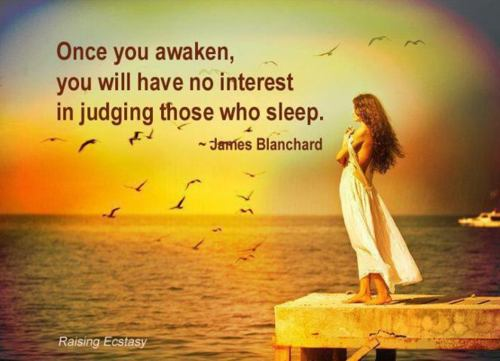 Once-you-awaken-you-will-have-no-interest-in-judging-those-who-sleep.jpg